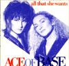 "Ace Of Base ""All That She Wants"""